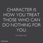 Ramandeep-Singh-Character-is-how-you-treat-those-who-can-do-nothing-for-you